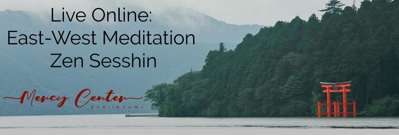 East-West Meditation Zen Sesshin - November 8-13, 2020