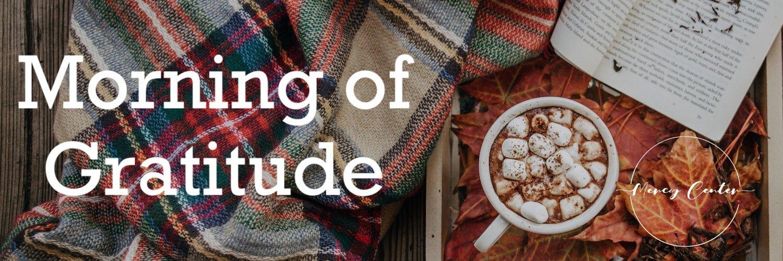 Morning of Gratitude - November 13, 2020