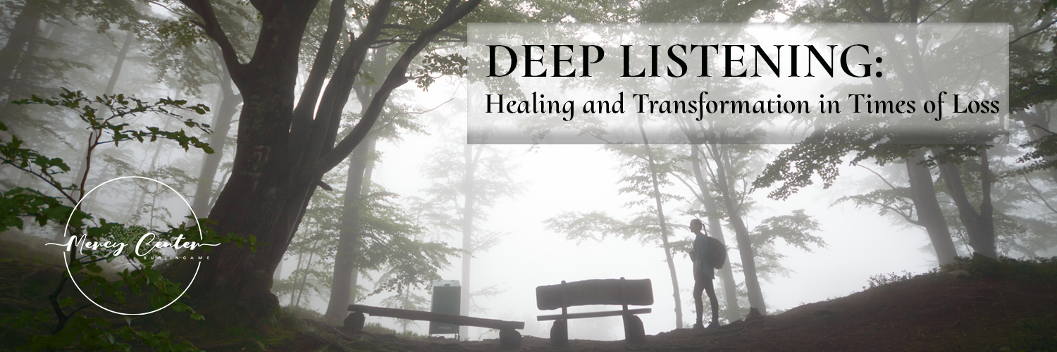 Deep Listening: Healing and Transformation in Times of Loss - November 20-21, 2020