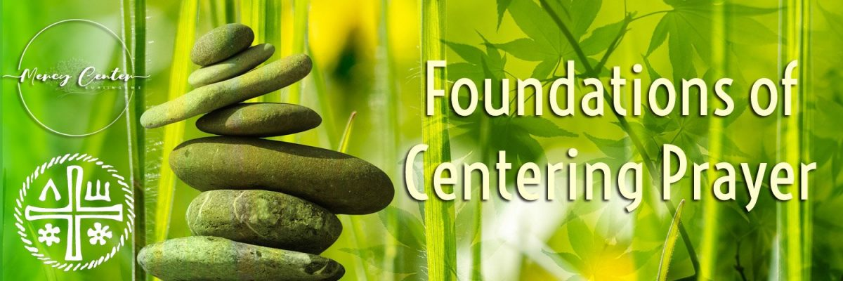 Foundations of Centering Prayer - Free Will Offering   April 17, 2021