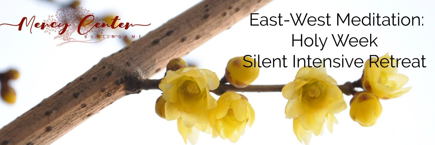 East West Holy Week Silent Retreat | April 1-4, 2021