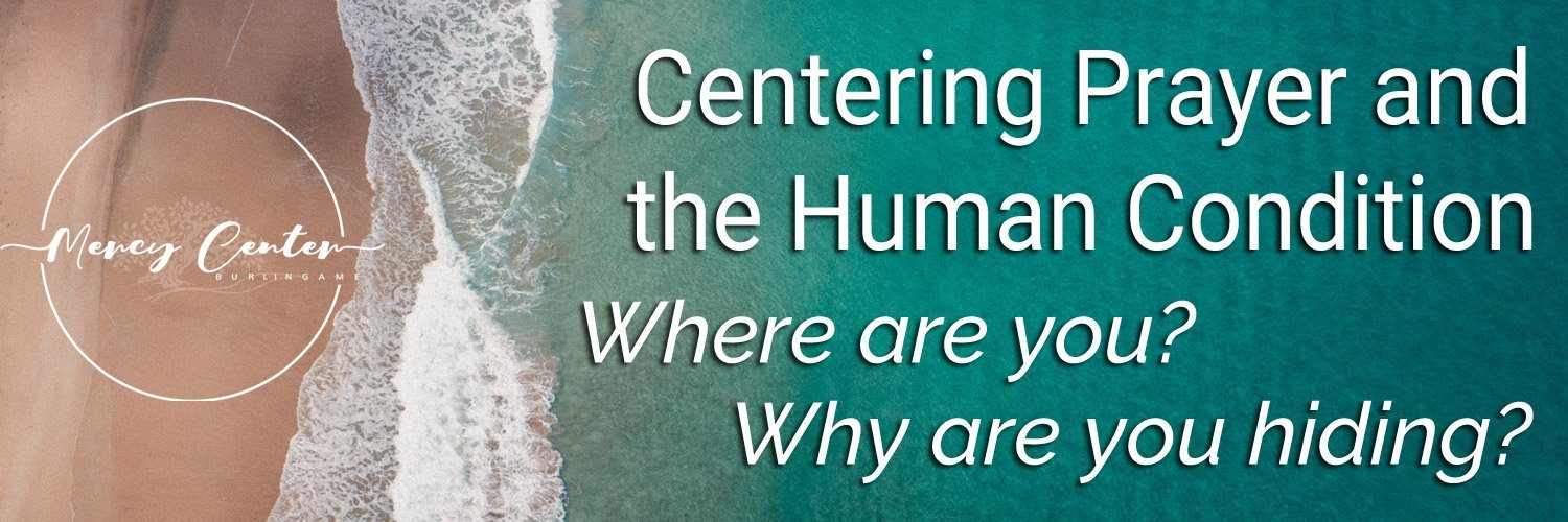 Centering Prayer and the Human Condition - Free Will Offering | May 15, 2021