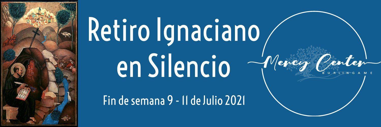 Retiro Ignaciano en Silencio | Fin de semana 9,10, y 11 de Julio 2021