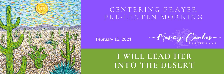 Centering Prayer Pre-Lenten Prayer Morning   February 13, 2021