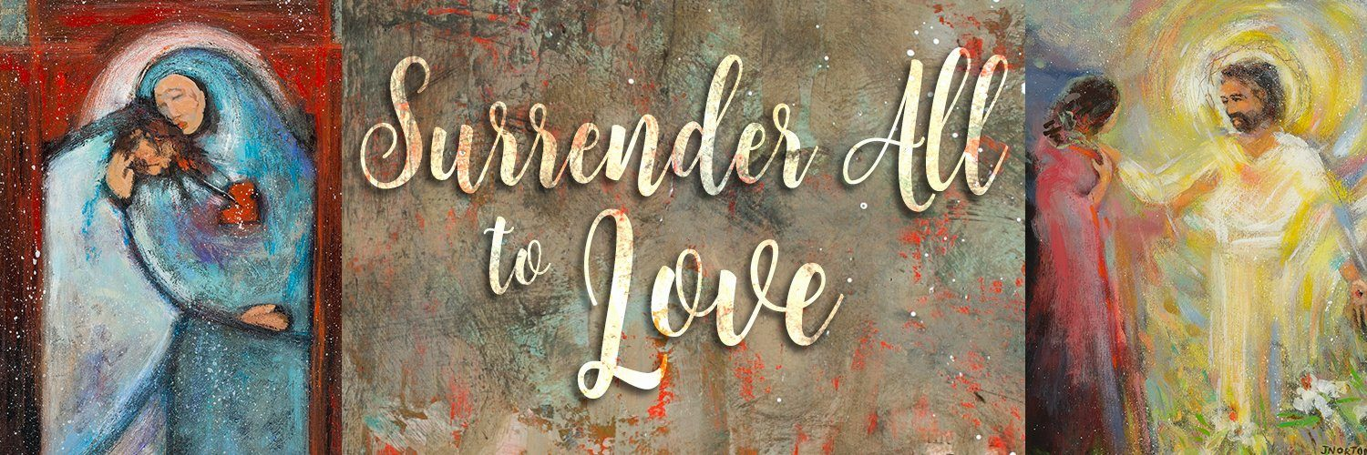 Surrender All to Love Lent 2021