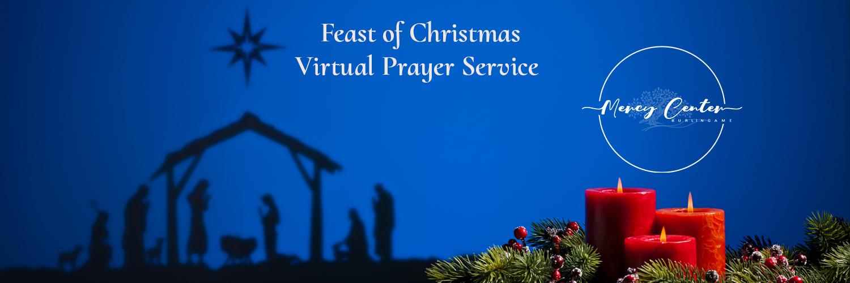 Feast of Christmas Virtual Prayer Service